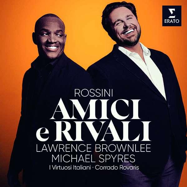 CD-Rezension: Rossini – Amici e Rivali, Lawrence Brownlee, Michael Spyres, I Virtuosi Italiani, Corrado Rovaris