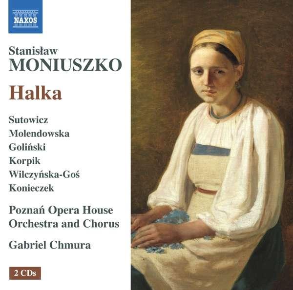 """CD-Rezension: Stanisław Moniuszko, """"Halka"""",  Gabriel Chmura, Poznań Opera House Orchestra"""