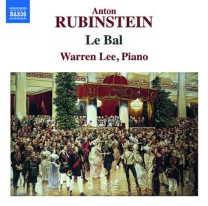 CD-Rezension: Anton Rubinstein, Le Bal, Warren Lee