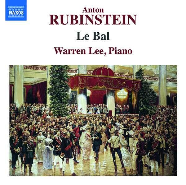 CD-Rezension: Anton Rubinstein, Le Bal, Warren Lee
