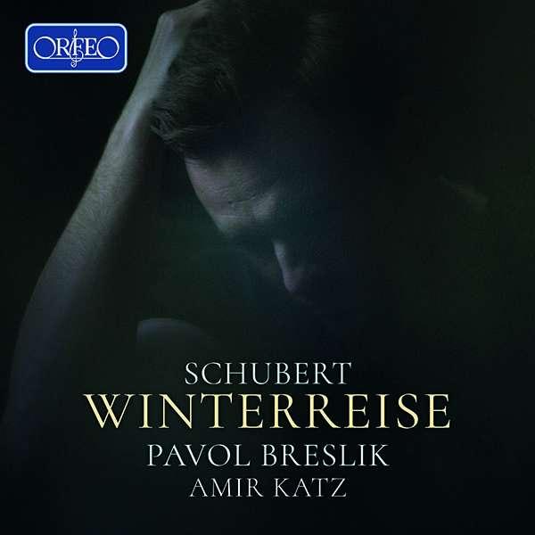 Franz Schubert, Winterreise, Pavol Breslik, Amir Katz,  CD-Besprechung
