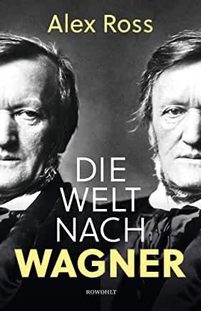"""Die Wagner-Droge – Bemerkungen zu Alex Ross' """"Die Welt nach Wagner"""""""