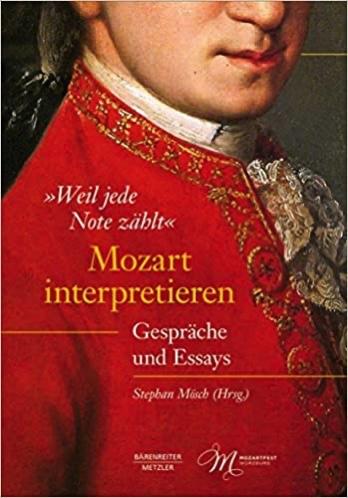 "Buch-Rezension, ""Weil jede Note zählt"" –Mozart interpretieren  klassik-begeistert.de"