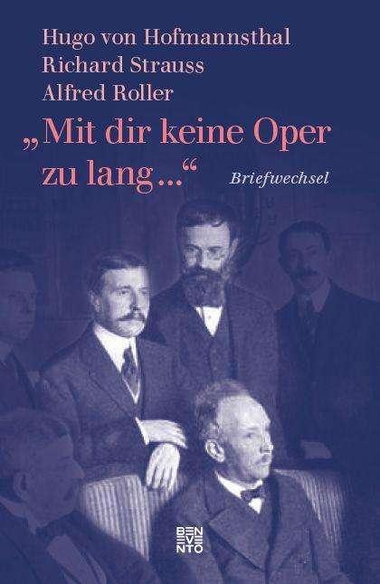 """Buch-Rezension: Hugo von Hofmannsthal, Alfred Roller, Richard Strauss. """"Mit dir keine Oper zu lang…"""" Briefwechsel"""