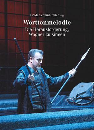 Worttonmelodie – Die Herausforderung, Wagner zu singen  Buchbesprechung