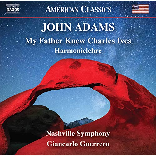 CD-Rezension: John Adams: My Father Knew Charles Ives, Harmonielehre,  Nashville Symphony Giancarlo Guerrero