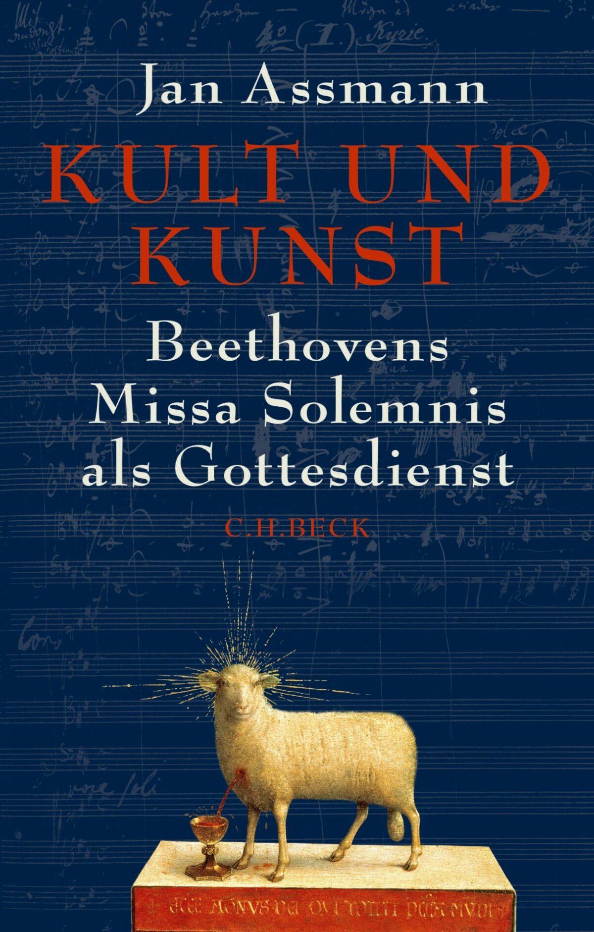 Buchrezension: Jan Assmann, Kult und Kunst – Beethovens Missa Solemnis als Gottesdienst
