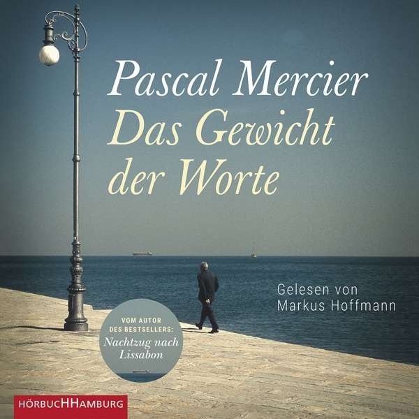 """Pascal Mercier: """"Das Gewicht der Worte"""",  CD-Besprechung"""