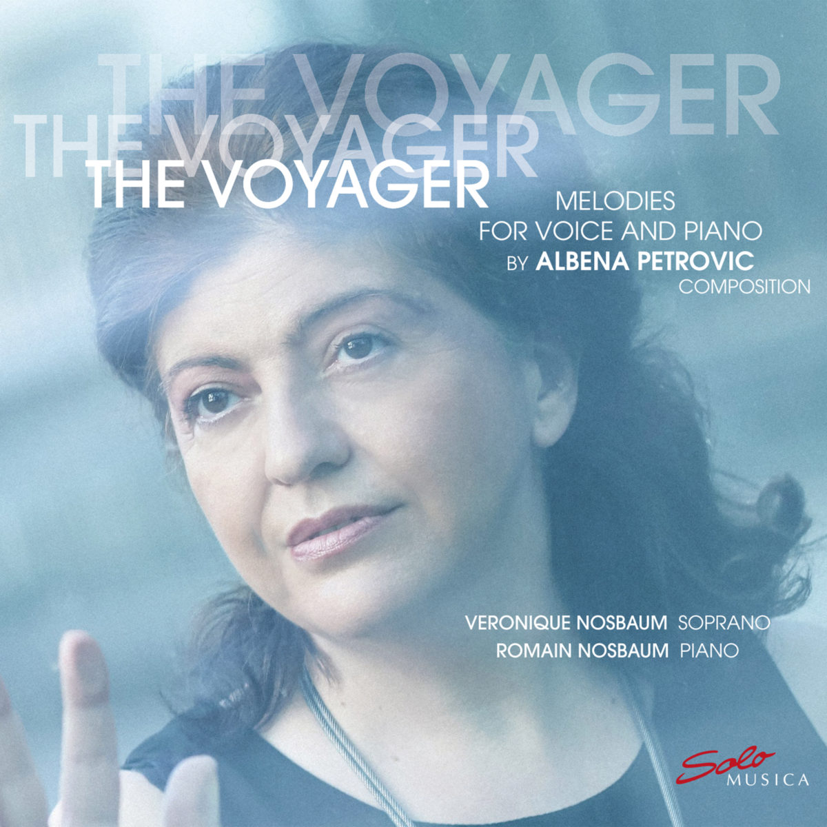 Veronique Nosbaum, Romain Nosbaum, The Voyager – Melodies for Voice and Piano by Albena Petrovic
