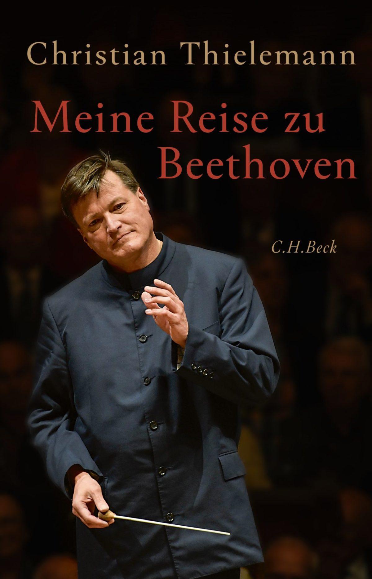 Buchrezension: Christian Thielemann. Meine Reise zu Beethoven